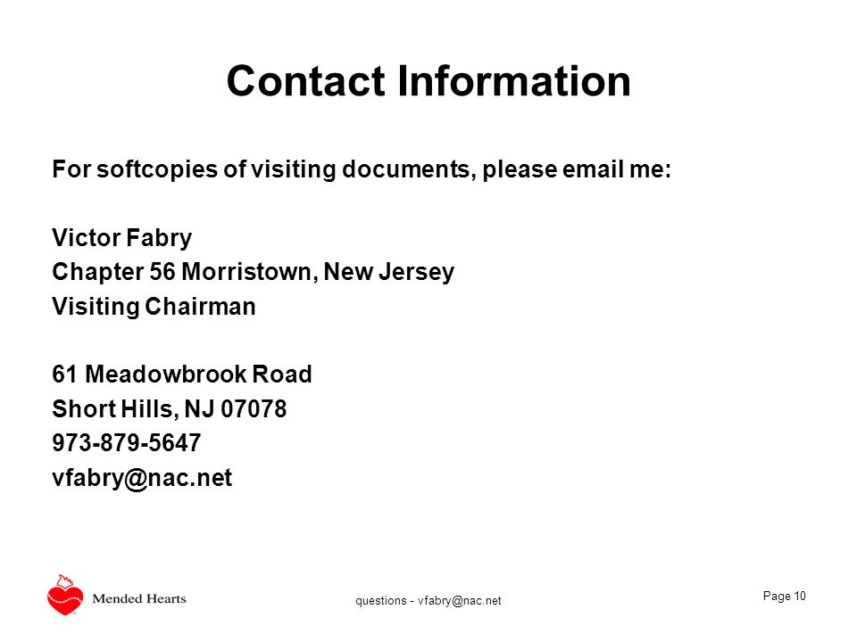 questions - vfabry@nac.net Page 10 Contact Information For softcopies of visiting documents, please email me: Victor Fabry Chapter 56 Morristown, New