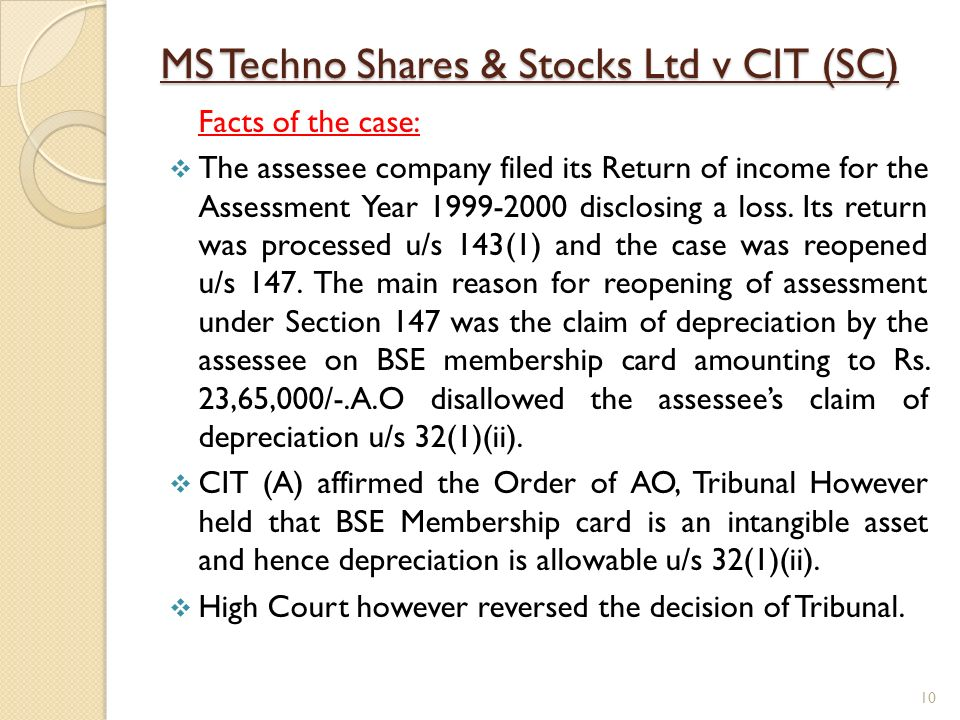 MS Techno Shares & Stocks Ltd v CIT (SC) Facts of the case: The assessee company filed its Return of income for the Assessment Year 1999-2000 disclosi