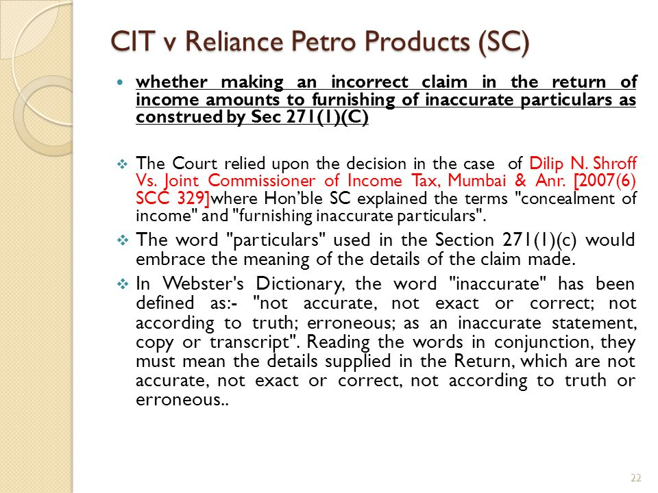 CIT v Reliance Petro Products (SC) whether making an incorrect claim in the return of income amounts to furnishing of inaccurate particulars as constr