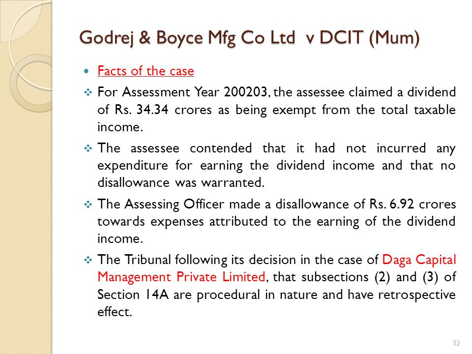 Godrej & Boyce Mfg Co Ltd v DCIT (Mum) Facts of the case For Assessment Year 200203, the assessee claimed a dividend of Rs. 34.34 crores as being exem