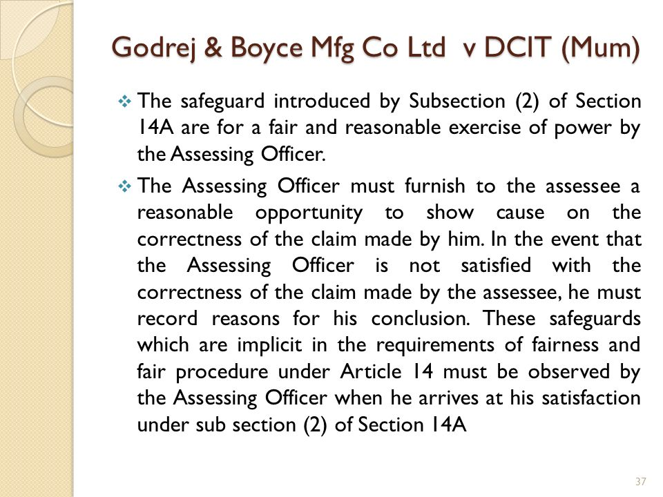 Godrej & Boyce Mfg Co Ltd v DCIT (Mum) The safeguard introduced by Subsection (2) of Section 14A are for a fair and reasonable exercise of power by th
