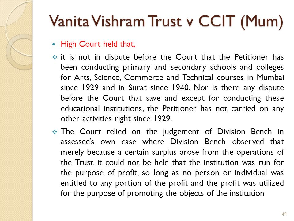 Vanita Vishram Trust v CCIT (Mum) High Court held that, it is not in dispute before the Court that the Petitioner has been conducting primary and seco