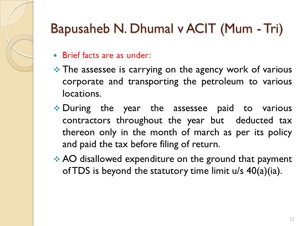 Bapusaheb N. Dhumal v ACIT (Mum - Tri) Brief facts are as under: The assessee is carrying on the agency work of various corporate and transporting the