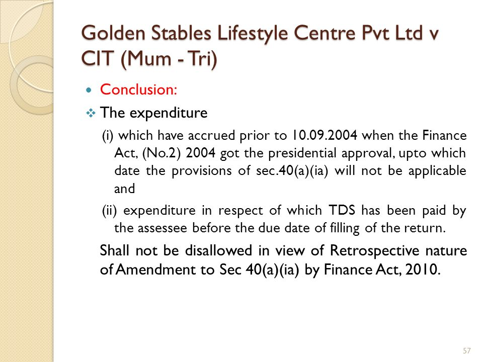 Golden Stables Lifestyle Centre Pvt Ltd v CIT (Mum - Tri) Conclusion: The expenditure (i) which have accrued prior to 10.09.2004 when the Finance Act,
