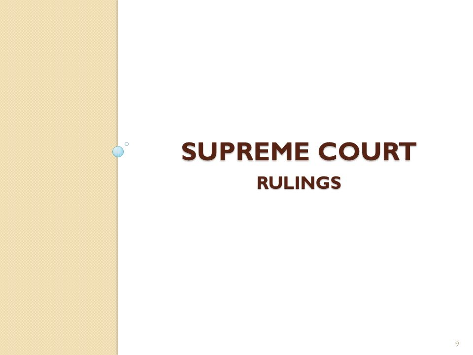SUPREME COURT RULINGS 9