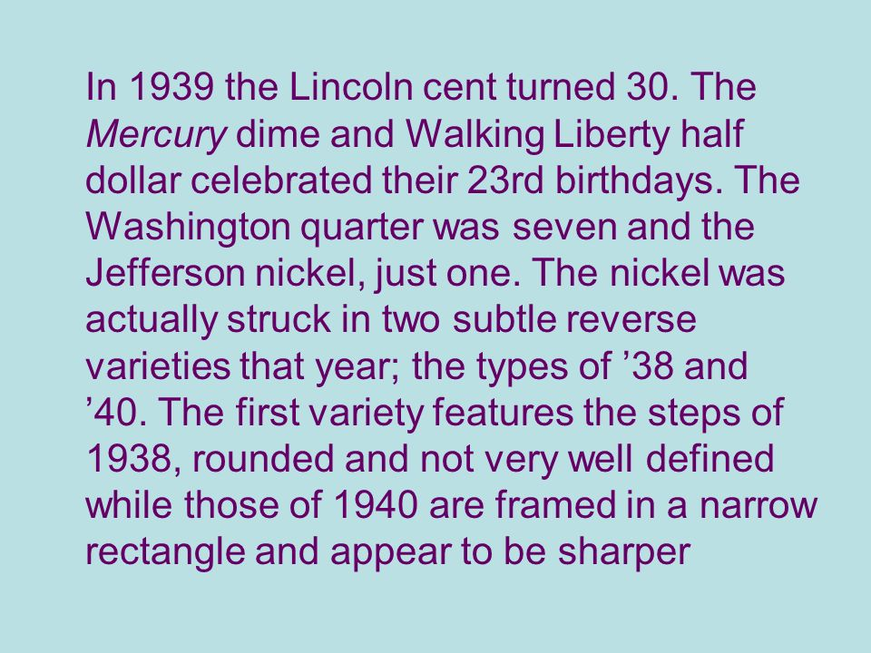 In 1939 the Lincoln cent turned 30.