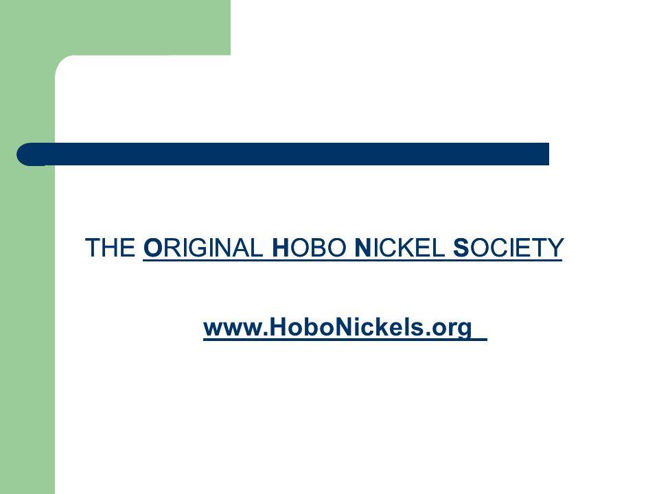 THE ORIGINAL HOBO NICKEL SOCIETY www.HoboNickels.org