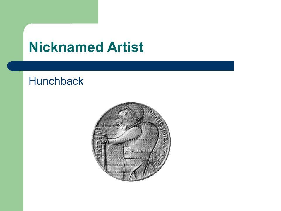 Nicknamed Artist Hunchback