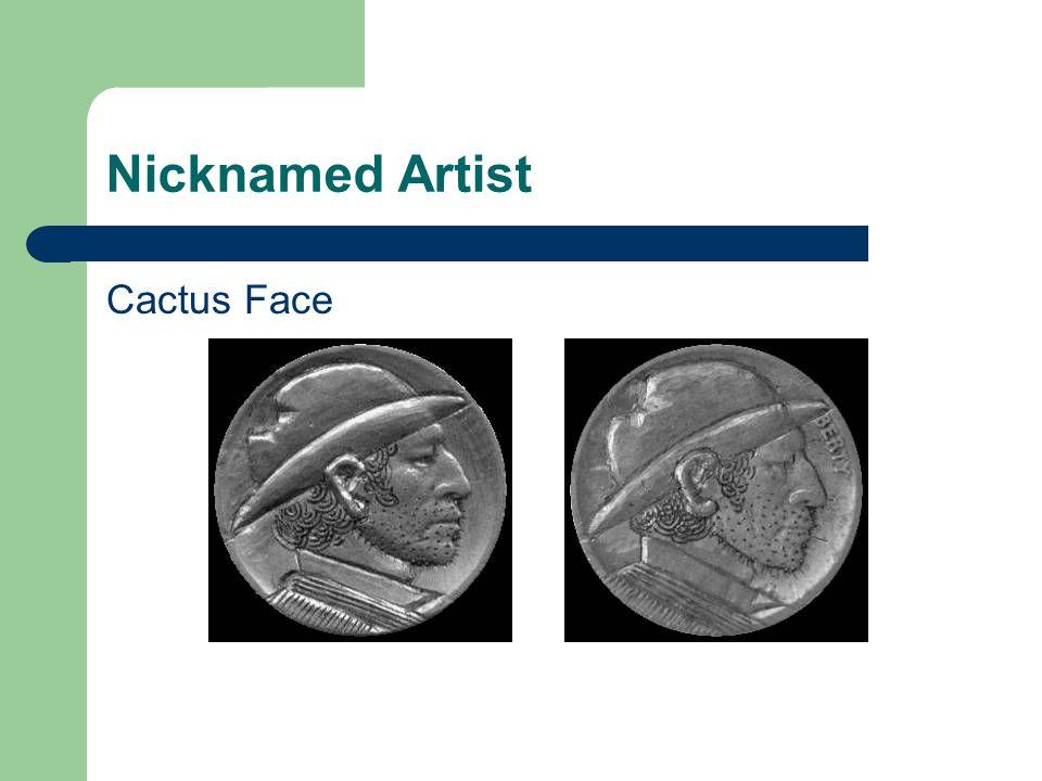 Nicknamed Artist Cactus Face