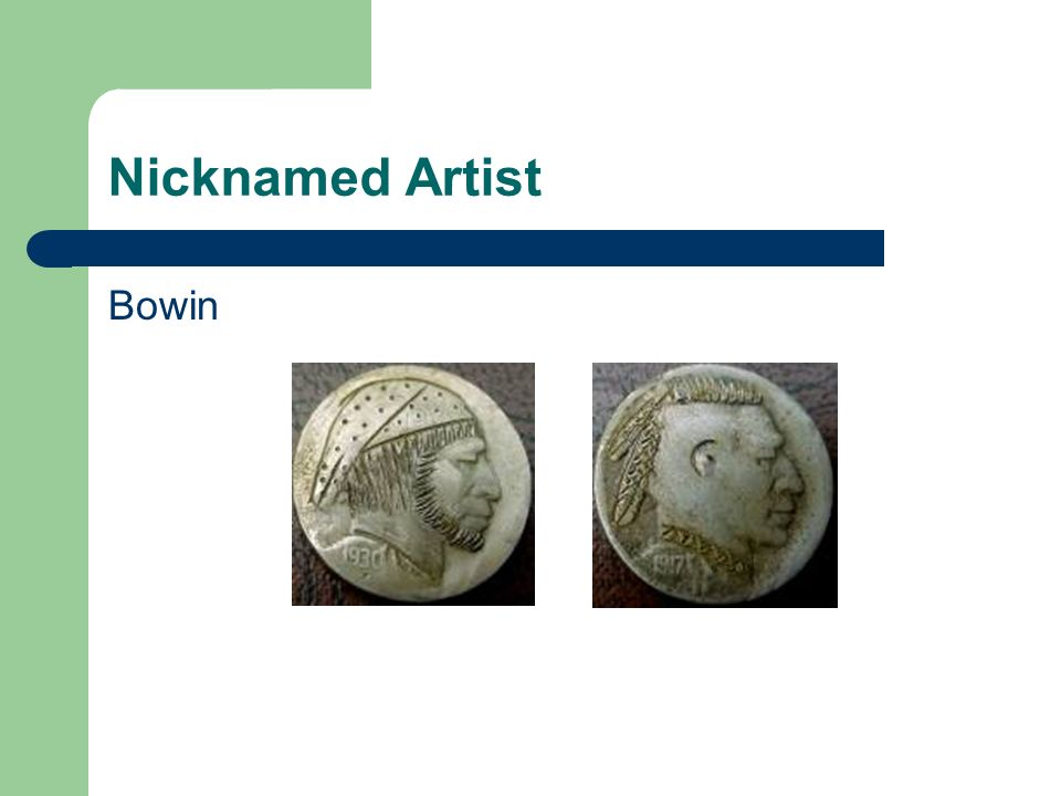 Nicknamed Artist Bowin