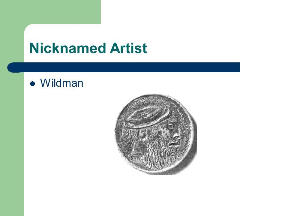 Nicknamed Artist Wildman