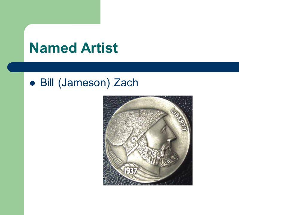 Named Artist Bill (Jameson) Zach