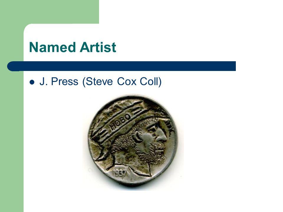 Named Artist J. Press (Steve Cox Coll)