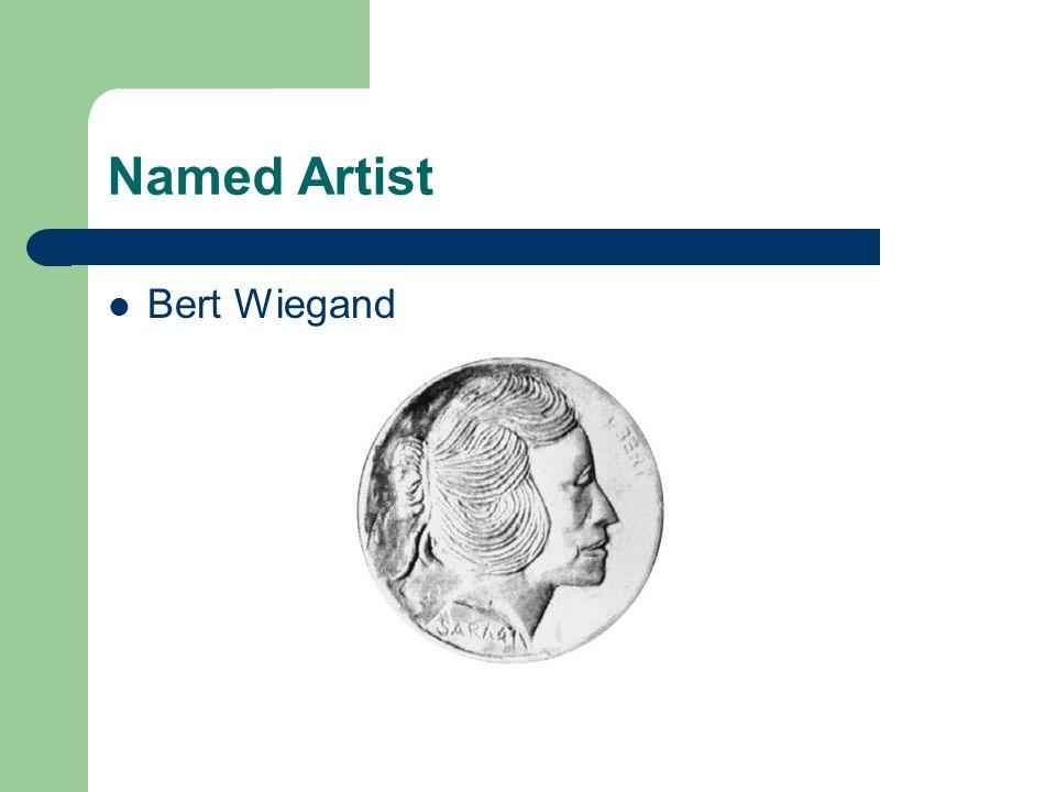 Named Artist Bert Wiegand