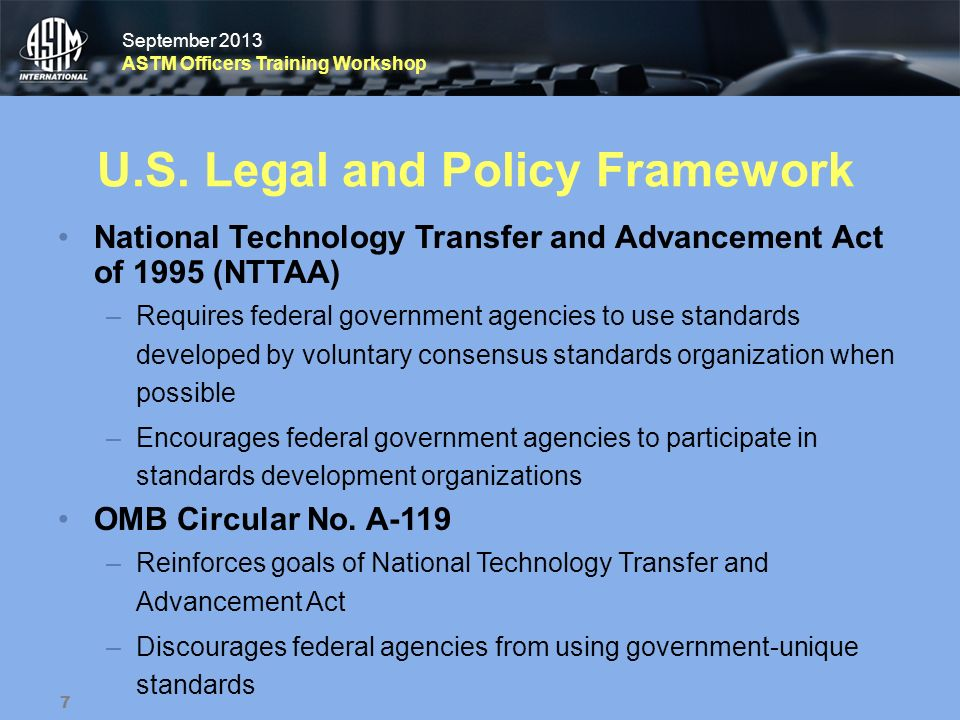 September 2013 ASTM Officers Training Workshop September 2013 ASTM Officers Training Workshop U.S. Legal and Policy Framework National Technology Tran