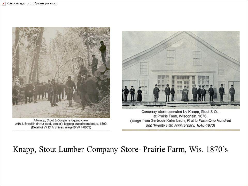 Knapp, Stout Lumber Company Store- Prairie Farm, Wis. 1870s