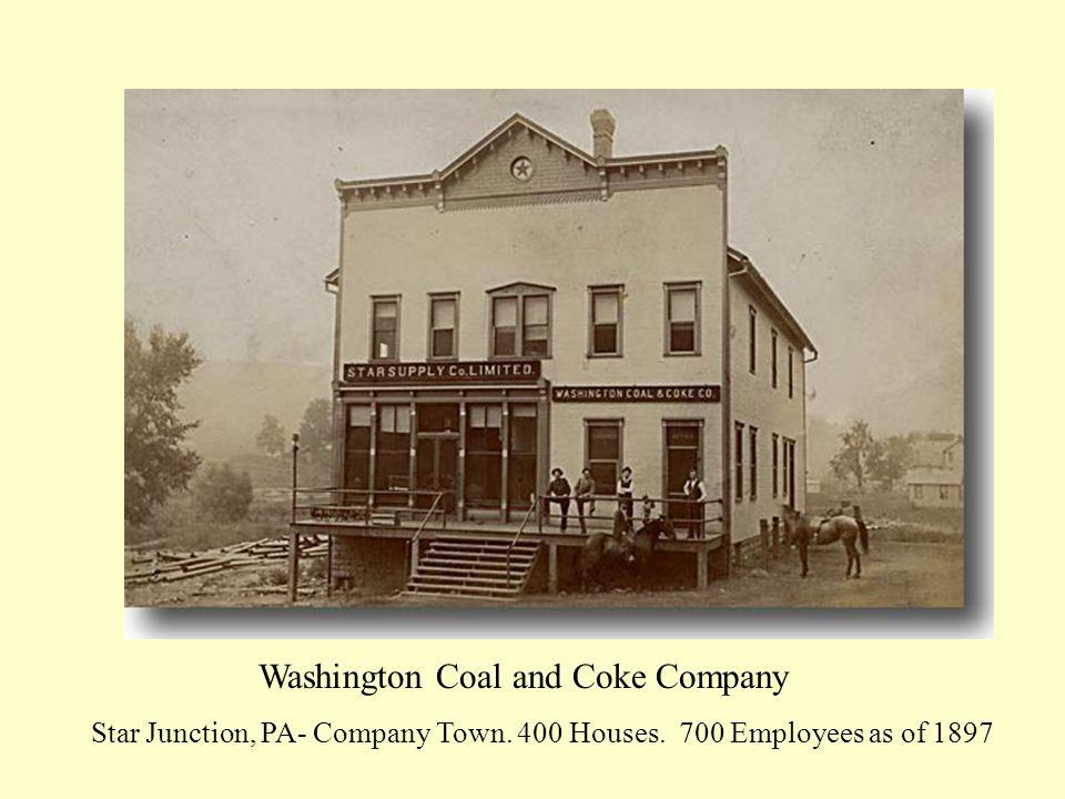 Washington Coal and Coke Company Star Junction, PA- Company Town. 400 Houses. 700 Employees as of 1897