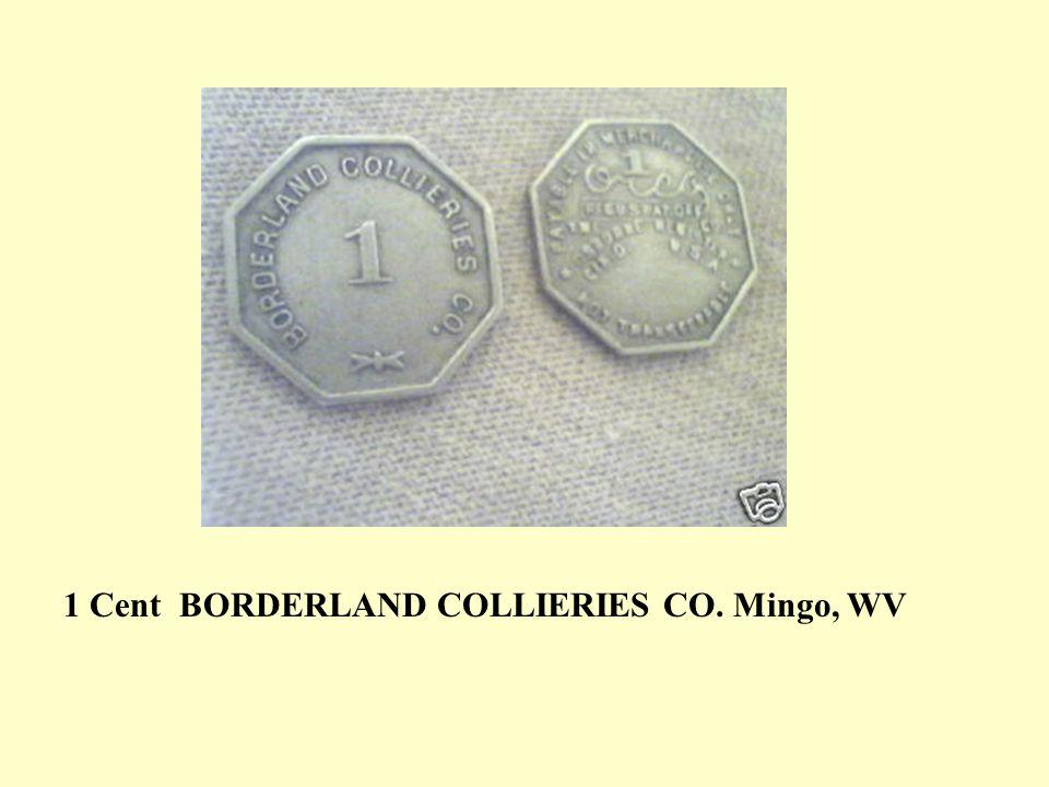 1 Cent BORDERLAND COLLIERIES CO. Mingo, WV