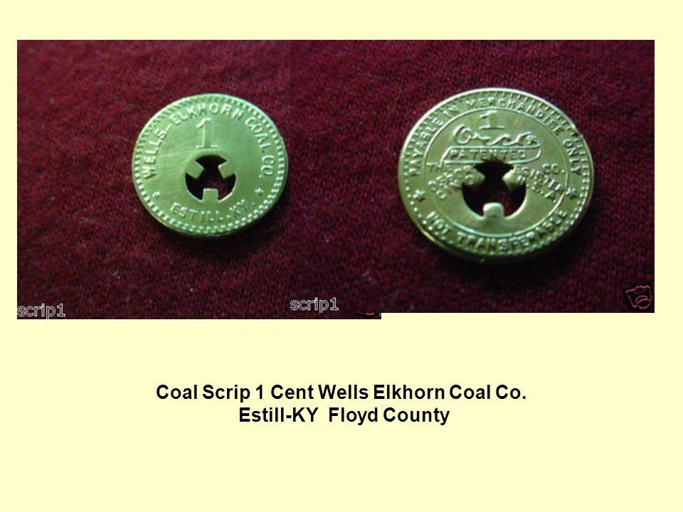 Coal Scrip 1 Cent Wells Elkhorn Coal Co. Estill-KY Floyd County
