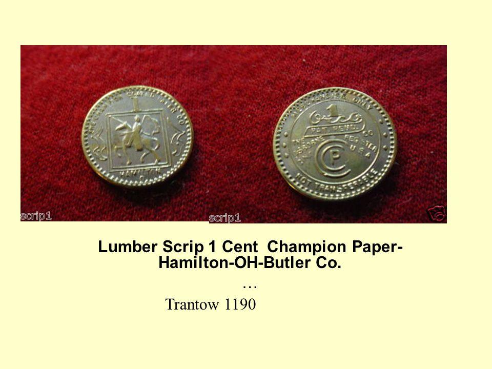 Lumber Scrip 1 Cent Champion Paper- Hamilton-OH-Butler Co. … Trantow 1190
