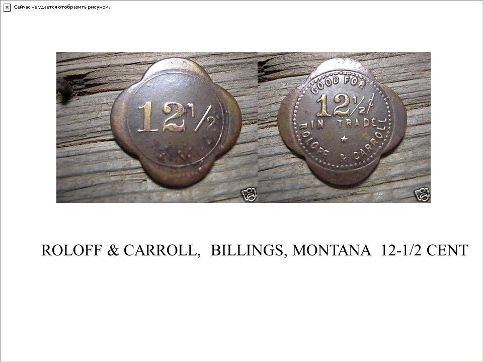 ROLOFF & CARROLL, BILLINGS, MONTANA 12-1/2 CENT