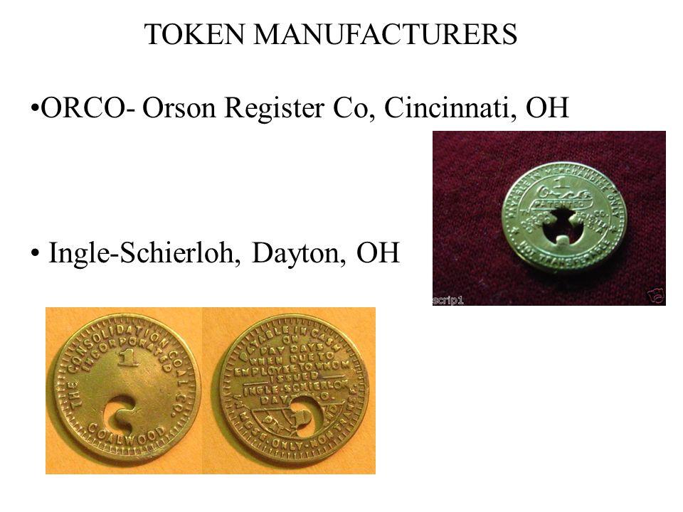 TOKEN MANUFACTURERS ORCO- Orson Register Co, Cincinnati, OH Ingle-Schierloh, Dayton, OH