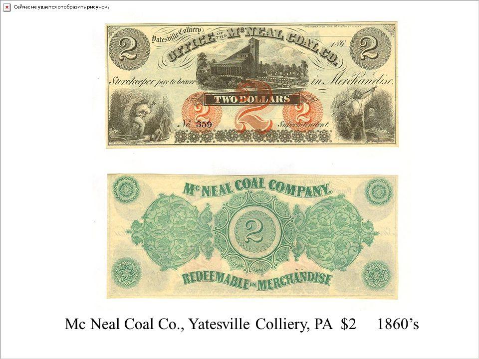 Mc Neal Coal Co., Yatesville Colliery, PA $2 1860s