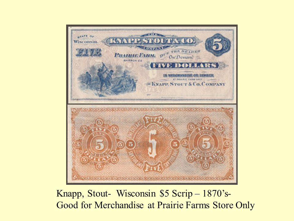 Knapp, Stout- Wisconsin $5 Scrip – 1870s- Good for Merchandise at Prairie Farms Store Only