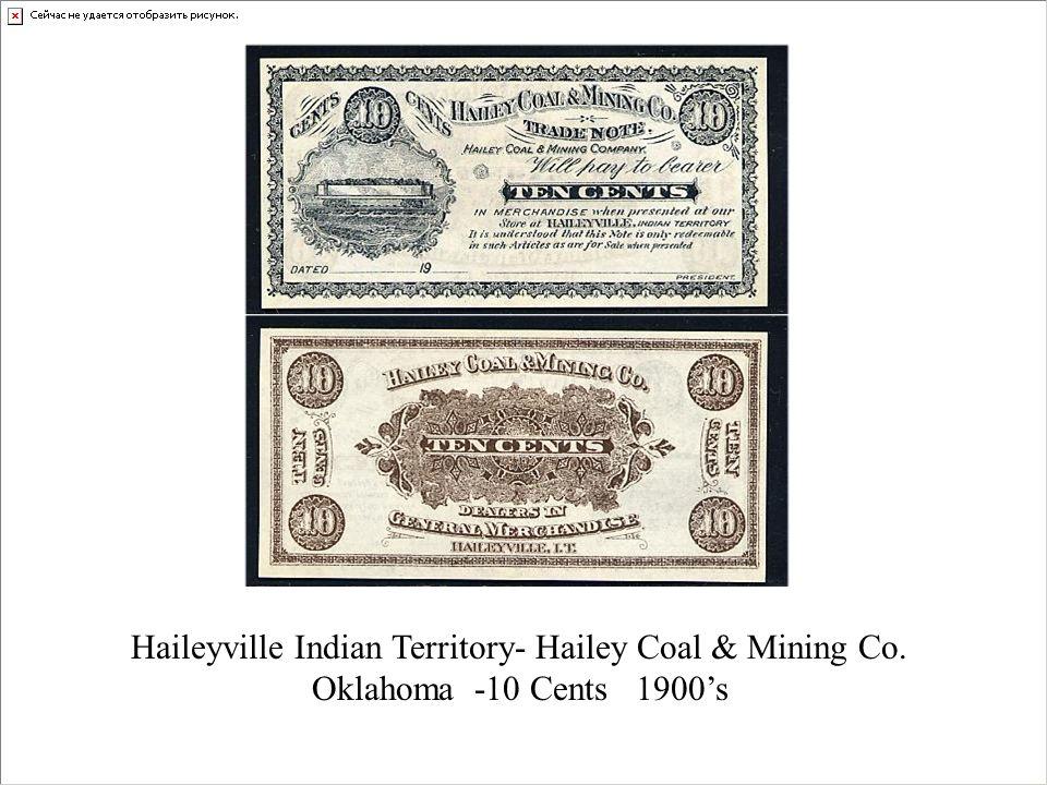 Haileyville Indian Territory- Hailey Coal & Mining Co. Oklahoma -10 Cents 1900s