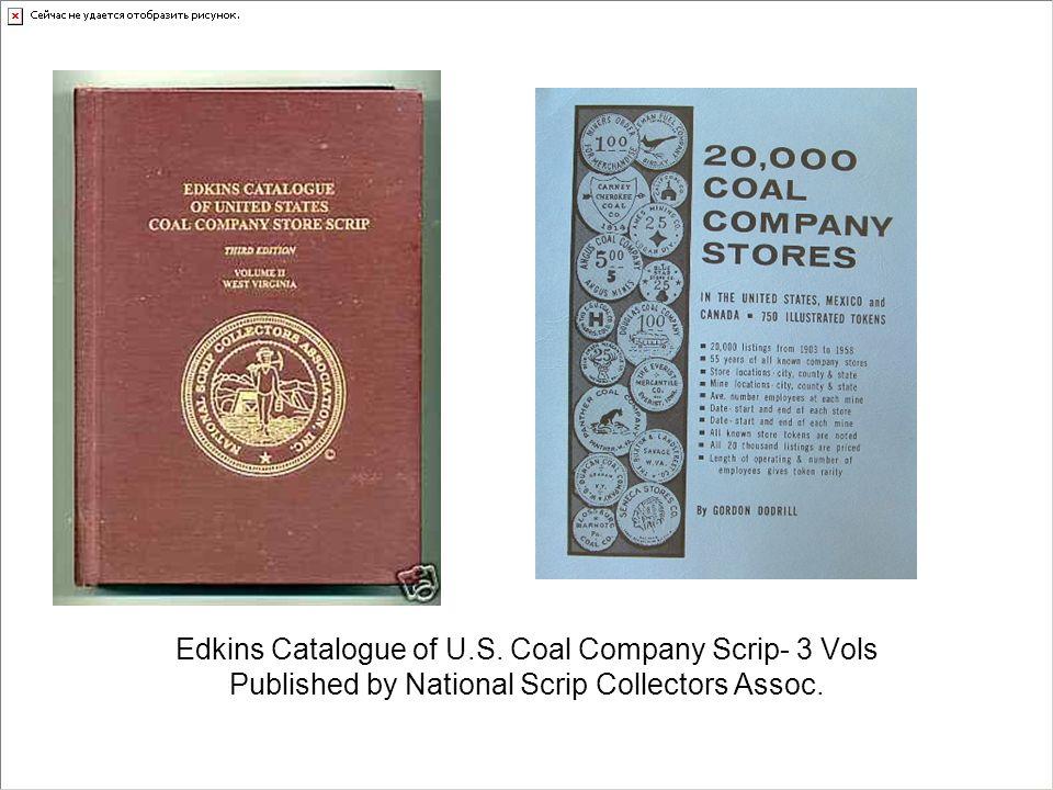 Edkins Catalogue of U.S. Coal Company Scrip- 3 Vols Published by National Scrip Collectors Assoc.