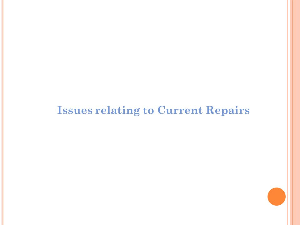 Issues relating to Current Repairs