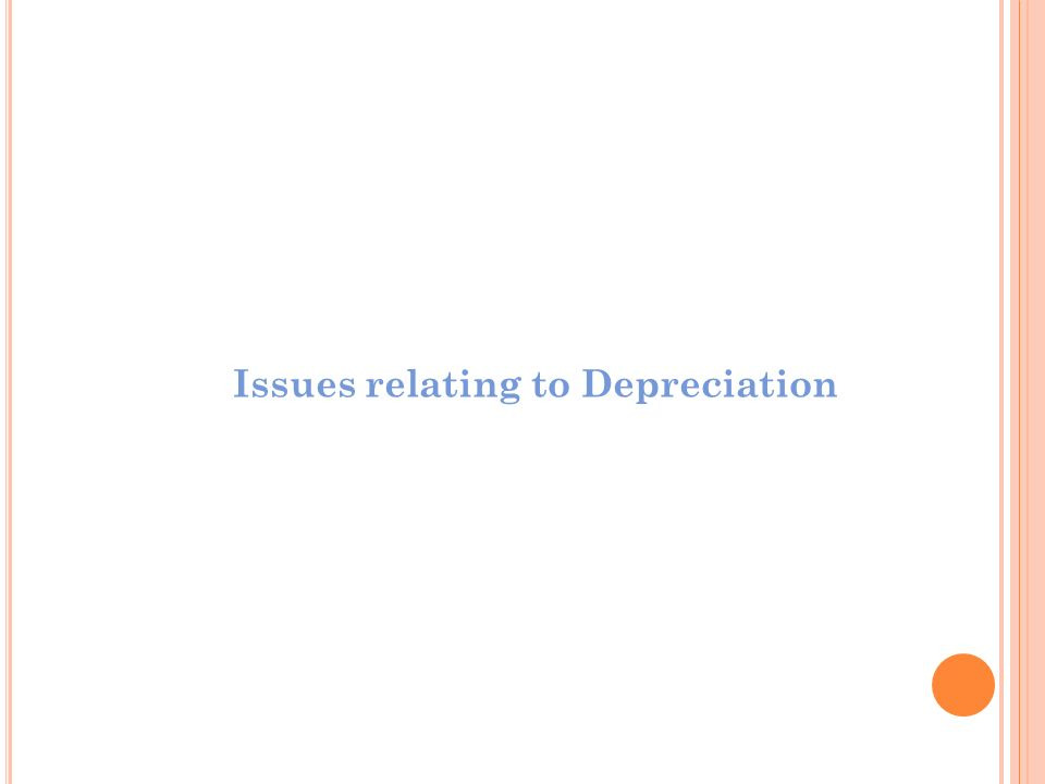Issues relating to Depreciation