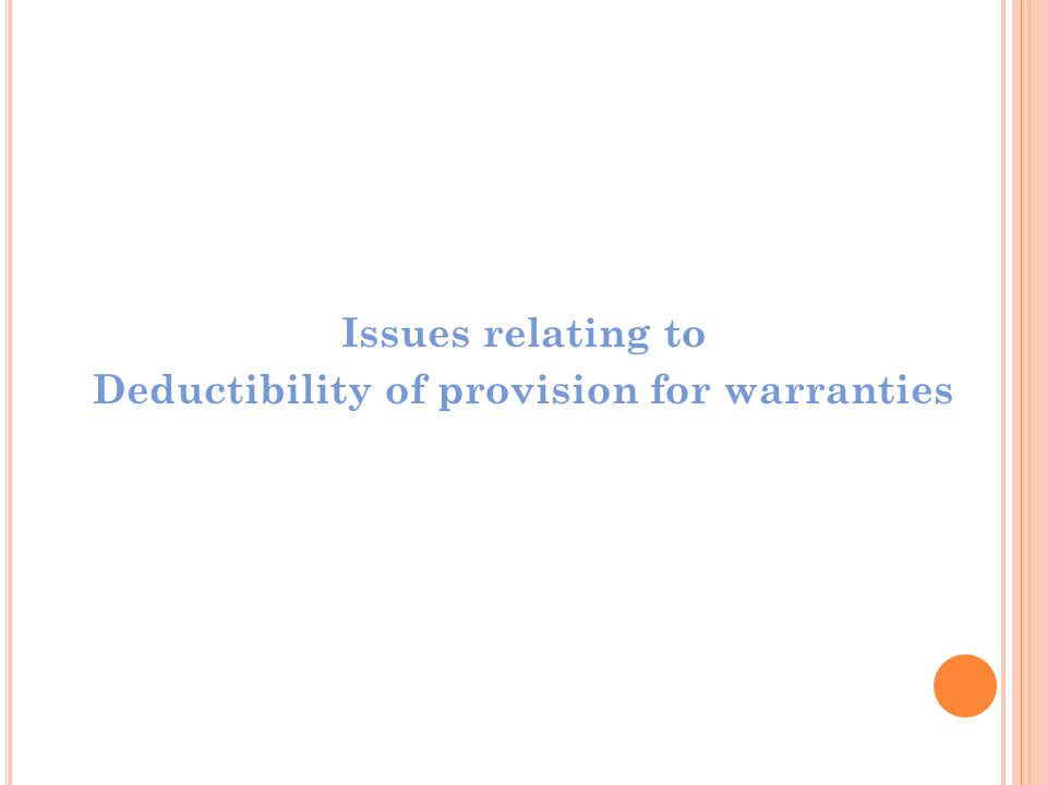 Issues relating to Deductibility of provision for warranties