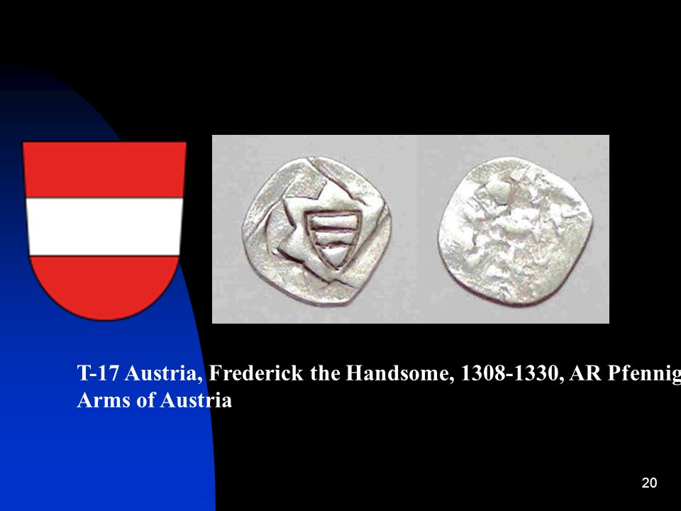 20 T-17 Austria, Frederick the Handsome, 1308-1330, AR Pfennig Arms of Austria