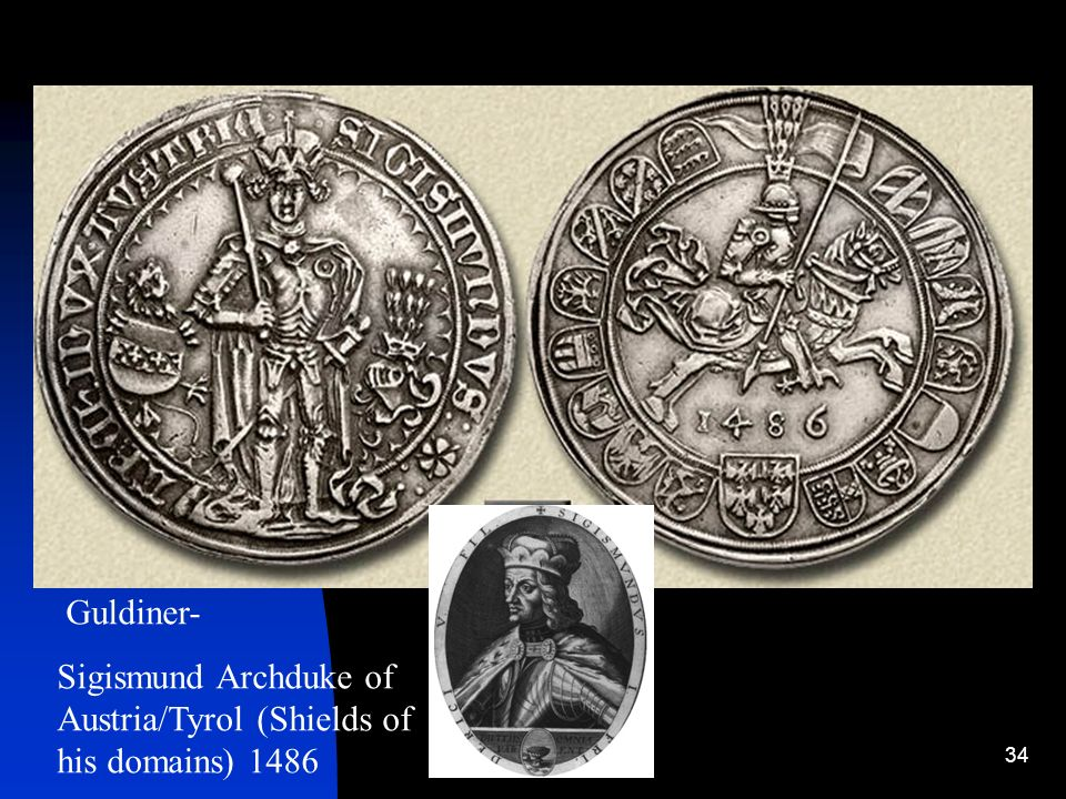34 Guldiner- Sigismund Archduke of Austria/Tyrol (Shields of his domains) 1486