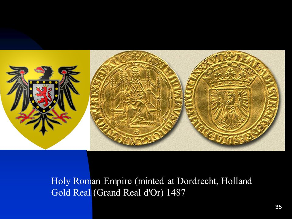 35 Holy Roman Empire (minted at Dordrecht, Holland Gold Real (Grand Real d'Or) 1487