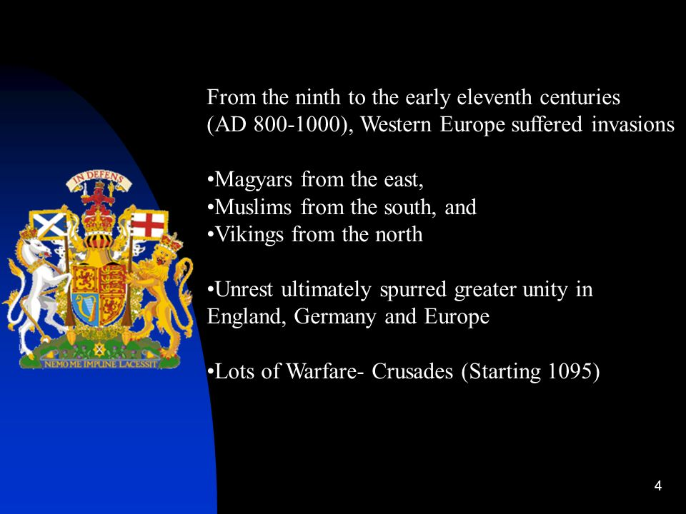 4 From the ninth to the early eleventh centuries (AD 800-1000), Western Europe suffered invasions Magyars from the east, Muslims from the south, and V