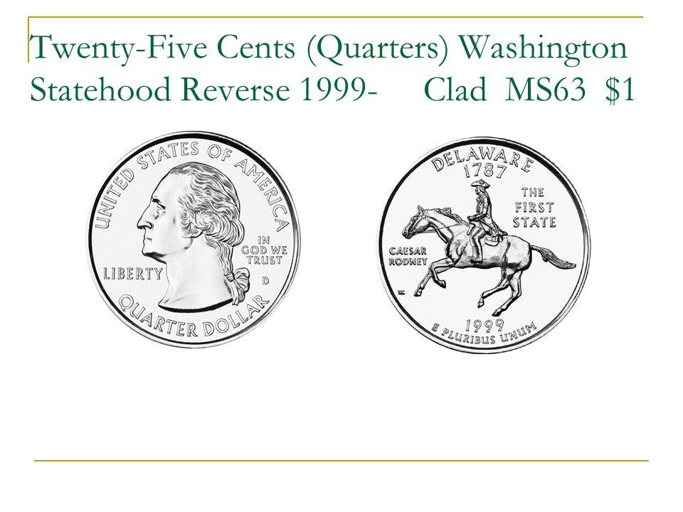 Twenty-Five Cents (Quarters) Washington Statehood Reverse 1999- Clad MS63 $1