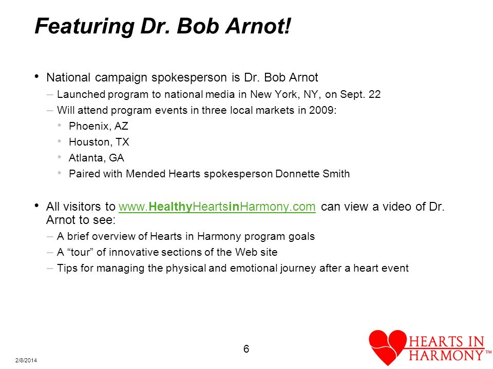 6 2/8/2014 Featuring Dr. Bob Arnot. National campaign spokesperson is Dr.