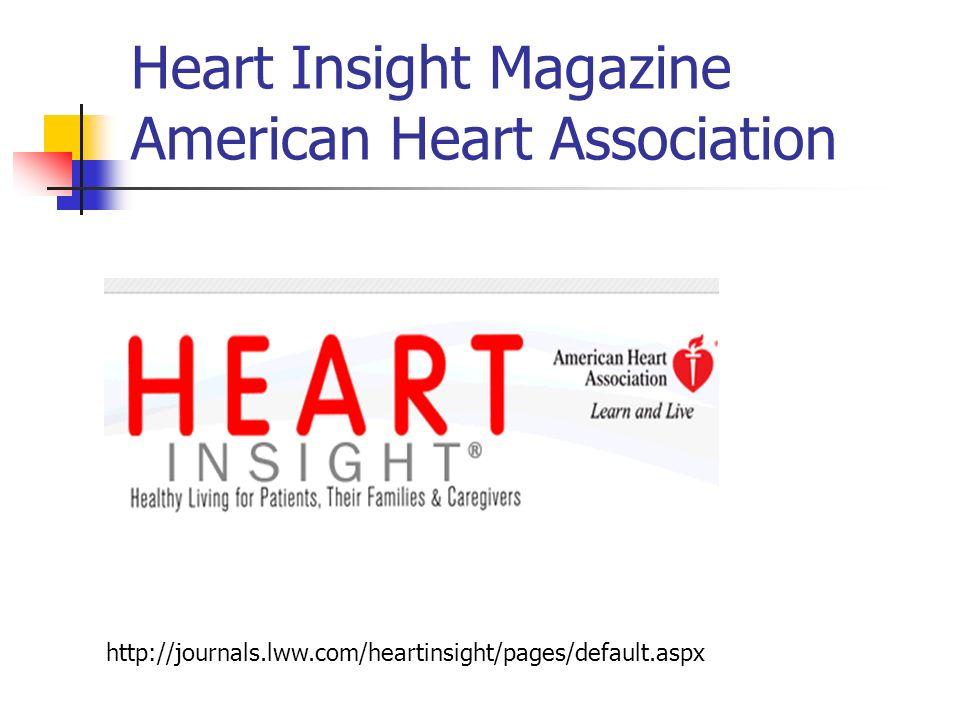 Heart Insight Magazine American Heart Association http://journals.lww.com/heartinsight/pages/default.aspx