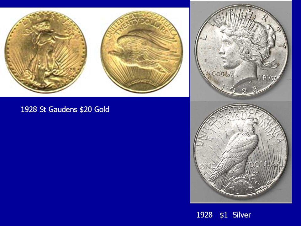1928 $1 Silver 1928 St Gaudens $20 Gold