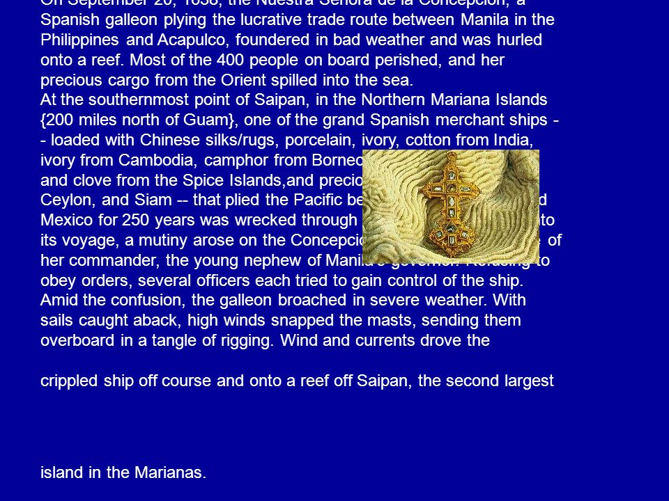 On September 20, 1638, the Nuestra Senora de la Concepcion, a Spanish galleon plying the lucrative trade route between Manila in the Philippines and A