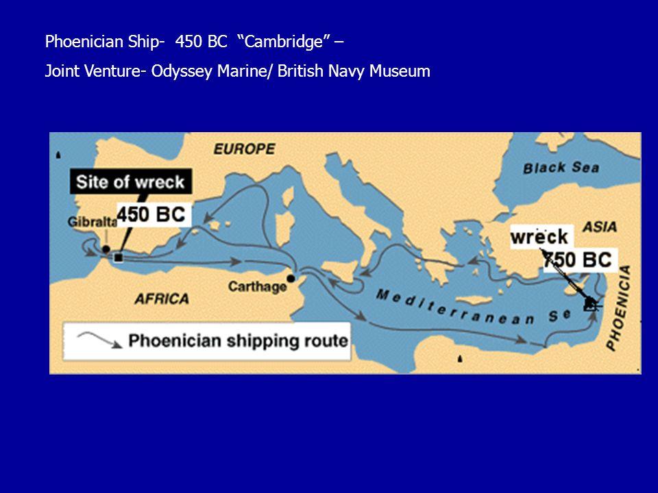 Phoenician Ship- 450 BC Cambridge – Joint Venture- Odyssey Marine/ British Navy Museum