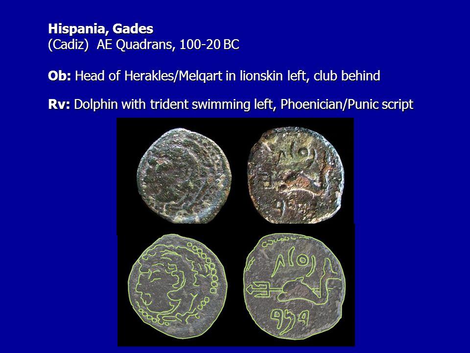 Hispania, Gades (Cadiz) AE Quadrans, 100-20 BC Ob: Head of Herakles/Melqart in lionskin left, club behind Rv: Dolphin with trident swimming left, Phoe