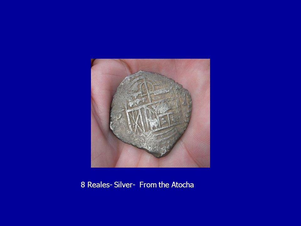 8 Reales- Silver- From the Atocha