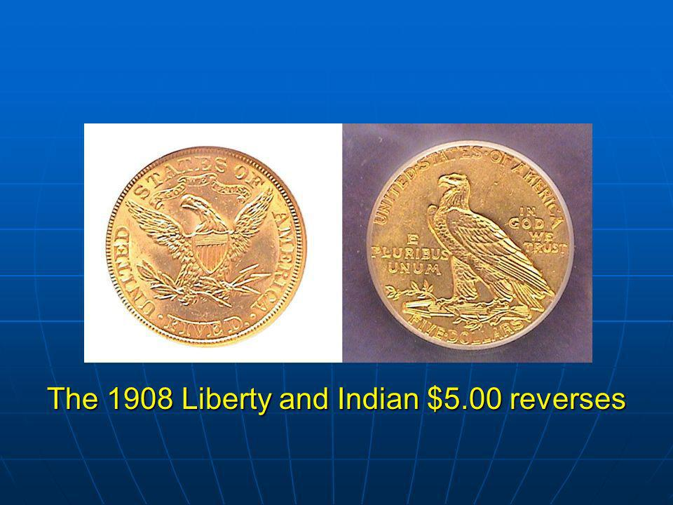 The 1908 Liberty and Indian $5.00 reverses