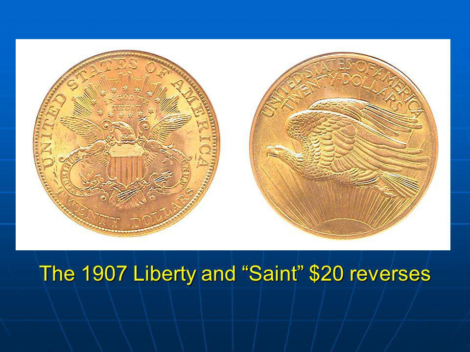 The 1907 Liberty and Saint $20 reverses