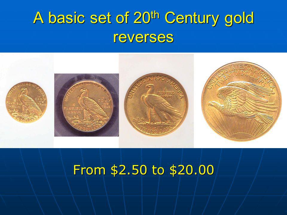 A basic set of 20 th Century gold reverses From $2.50 to $20.00