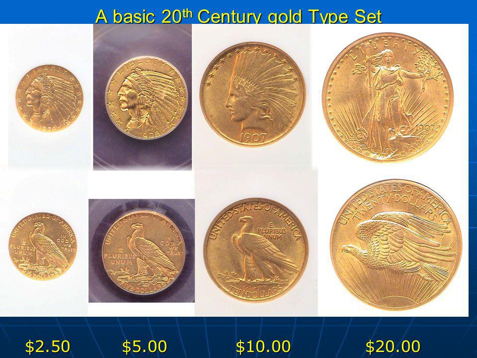 A basic 20 th Century gold Type Set $2.50 $5.00 $10.00 $20.00