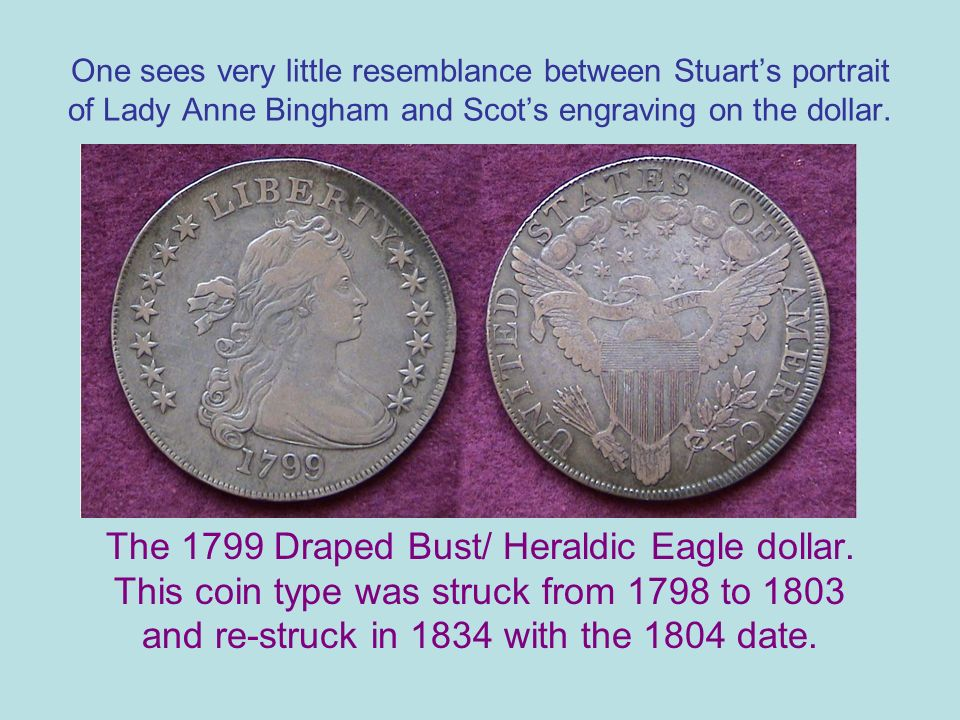 One sees very little resemblance between Stuarts portrait of Lady Anne Bingham and Scots engraving on the dollar.